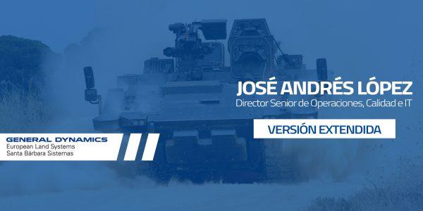 Entrevista a José Andrés López, General Dynamics – Santa Bárbara Sistemas
