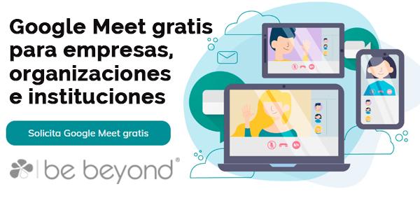Be Beyond ofrece Google Meet gratis para empresas, organizaciones e instituciones