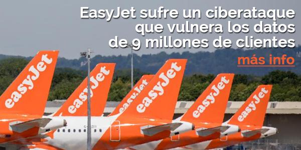 Easyjet sufre un ataque que vulnera los datos de 9 millones de clientes