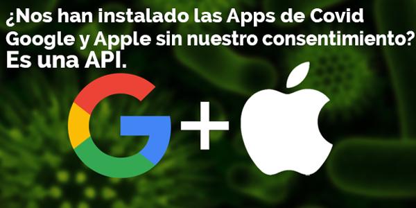 ¿Nos han instalado las apps de Covid Google y Apple sin nuestro consentimiento? Es una API